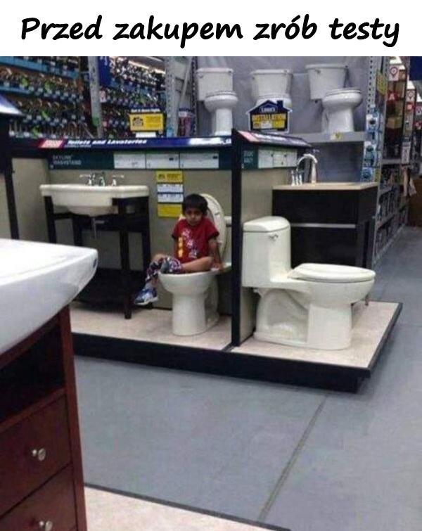 Przed zakupem zrób testy