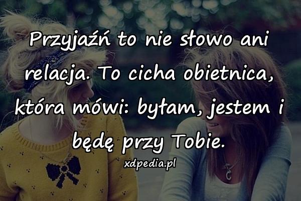 Przyjaźń to nie słowo ani relacja. To cicha obietnica, która mówi: byłam, jestem i będę przy Tobie.