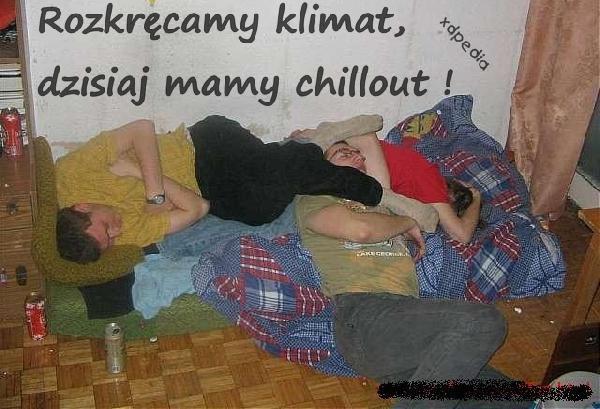 Rozkręcamy klimat, dzisiaj mamy chillout!