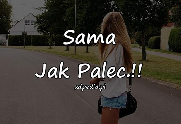 Sama Jak Palec.!!