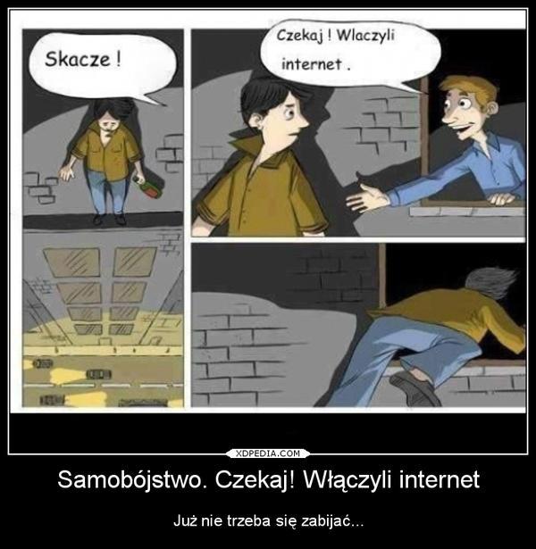 Skacze! Czekaj! Włączyli internet. Już nie trzeba się zabijać...