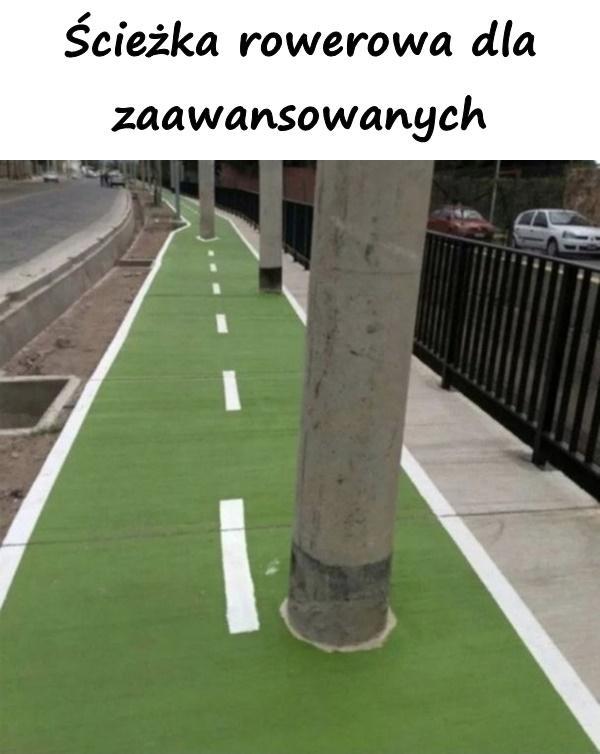 Ścieżka rowerowa dla zaawansowanych