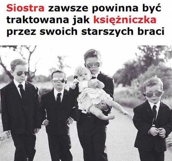 Siostra zawsze powinna być traktowana jak księżniczka przez swoich starszych braci