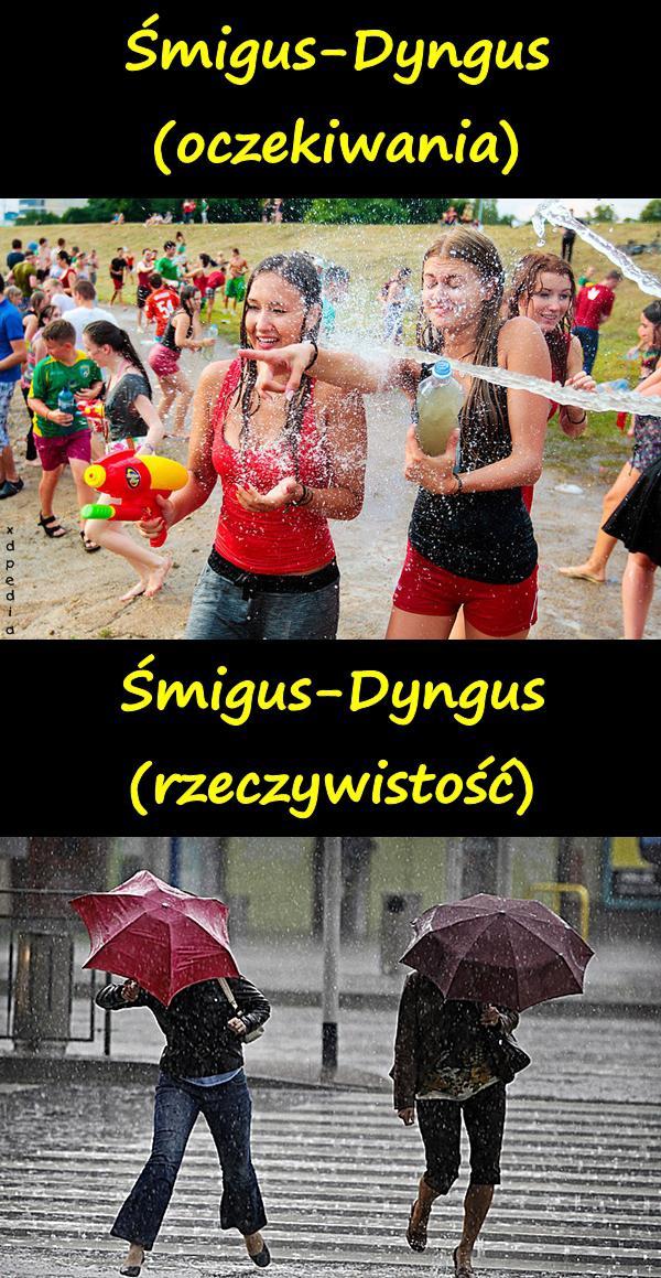 Śmigus-Dyngus (oczekiwania) Śmigus-Dyngus (rzeczywistość)