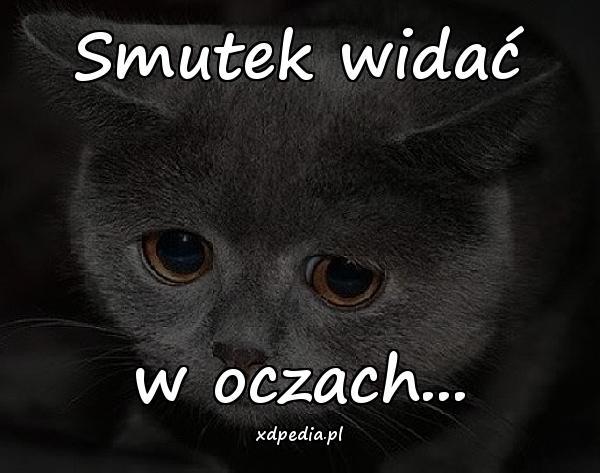 Smutek widać w oczach...