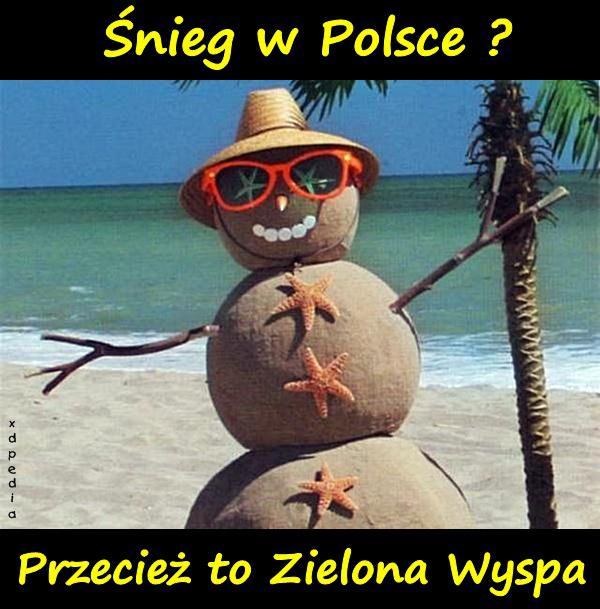 Śnieg w Polsce? Przecież to Zielona Wyspa