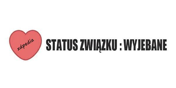 Status związku: wyjebane