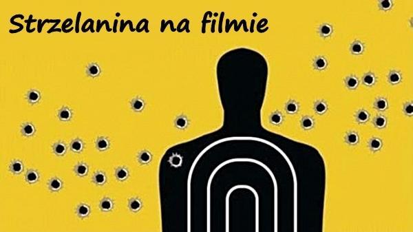 Strzelanina na filmie