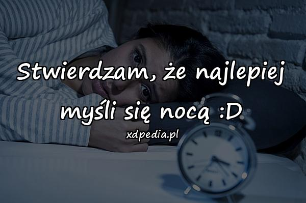 Stwierdzam, że najlepiej myśli się nocą :D