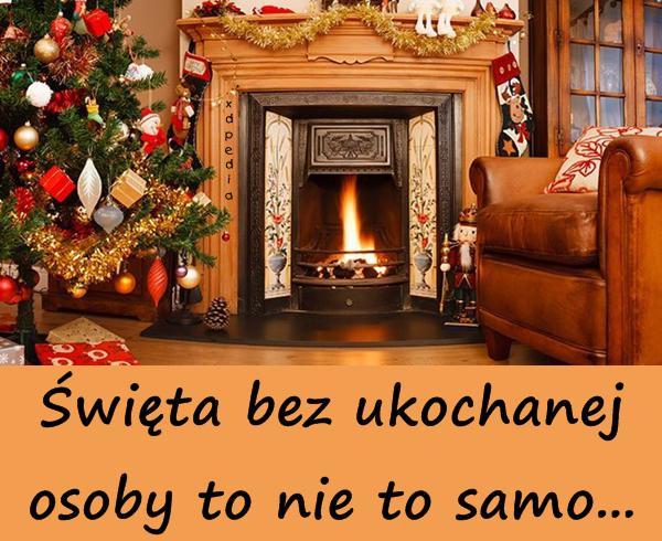 Święta bez ukochanej osoby to nie to samo...