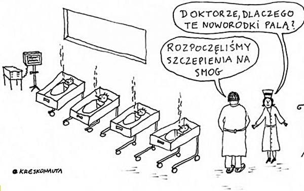 - Doktorze dlaczego te noworodki palą? - Rozpoczęliśmy szczepienia na smog.