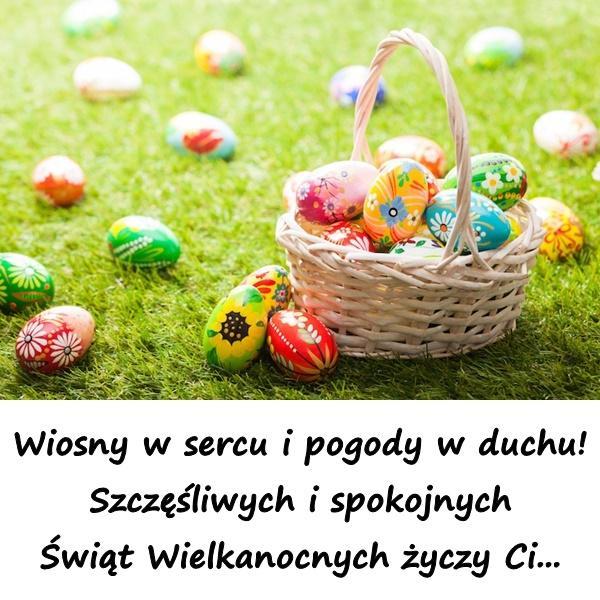 Wiosny w sercu i pogody w duchu! Szczęśliwych i spokojnych Świąt Wielkanocnych życzy Ci...