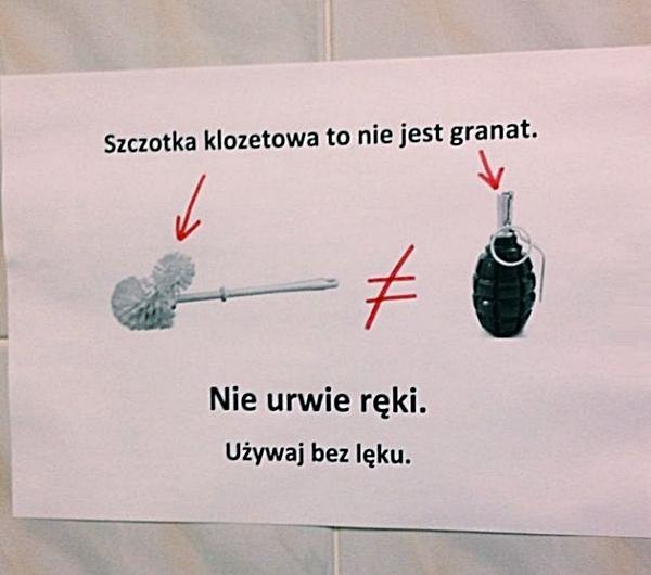 Szczotka klozetowa, to nie jest granat. Nie urwie ręki. Używaj bez lęku.