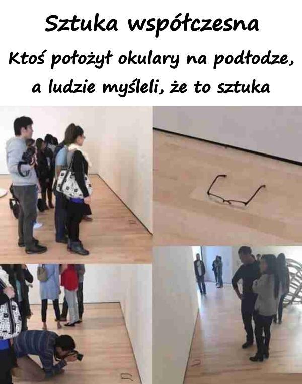 Sztuka współczesna. Ktoś położył okulary na podłodze, a ludzie myśleli, że to sztuka