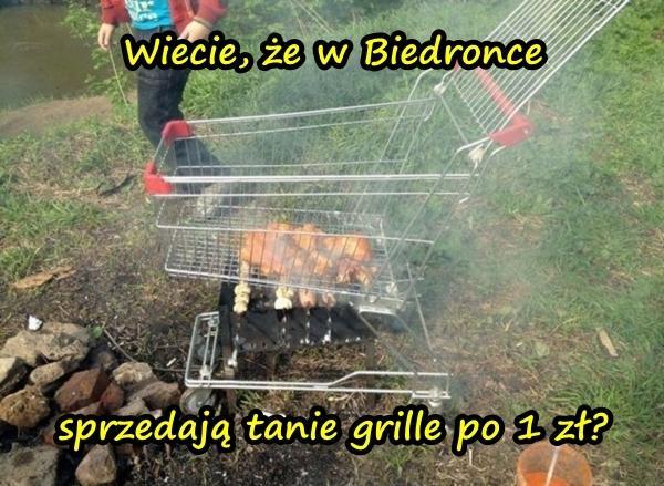 Wiecie, że w Biedronce sprzedają tanie grille po 1 zł?