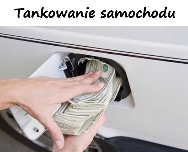 Tankowanie samochodu