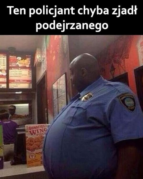 Ten policjant chyba zjadł podejrzanego