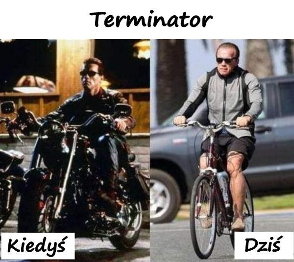 Terminator kiedyś i dziś