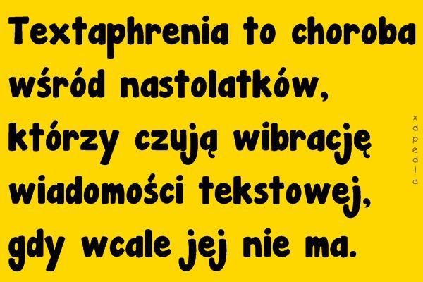 Textaphrenia to choroba wśród nastolatków...