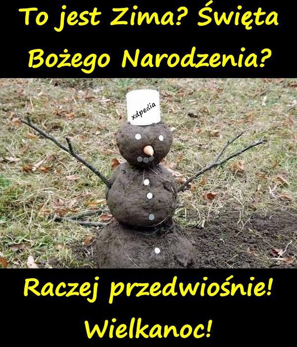 To jest Zima? Święta Bożego Narodzenia? Raczej przedwiośnie! Wielkanoc!
