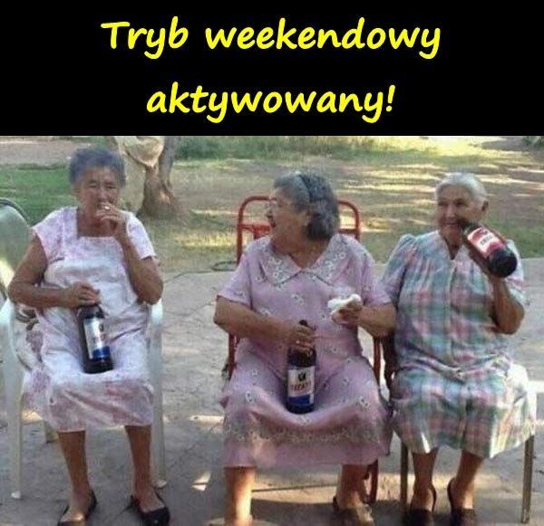 Tryb weekendowy aktywowany!