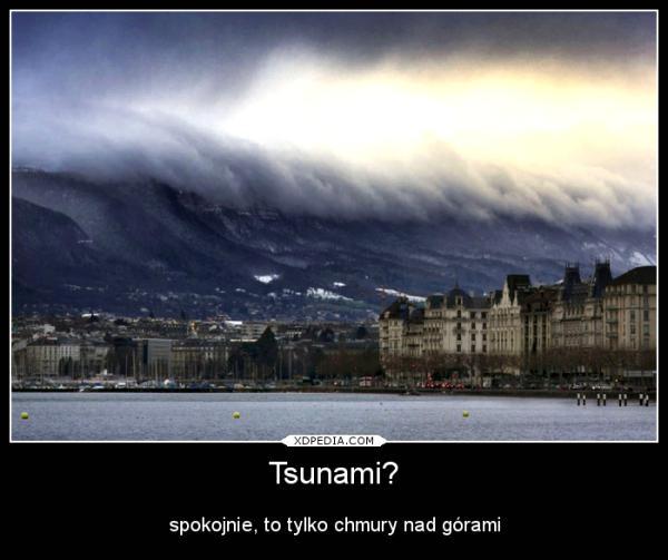 Tsunami? spokojnie, to tylko chmury nad górami