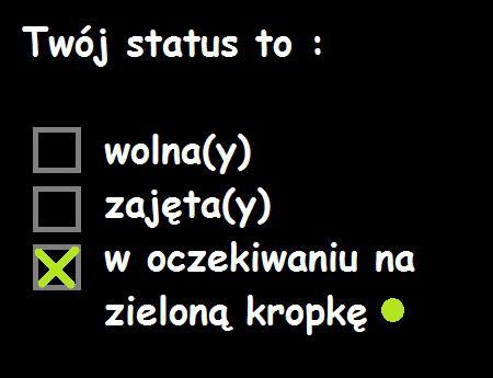 Twój status na Facebooku to: - wolna (y) - zajęta (y) - w oczekiwaniu na zieloną kropkę Tagi: kwejk, facebook, zajęty, fejs, kropka, zajęta, wolny, wolna.