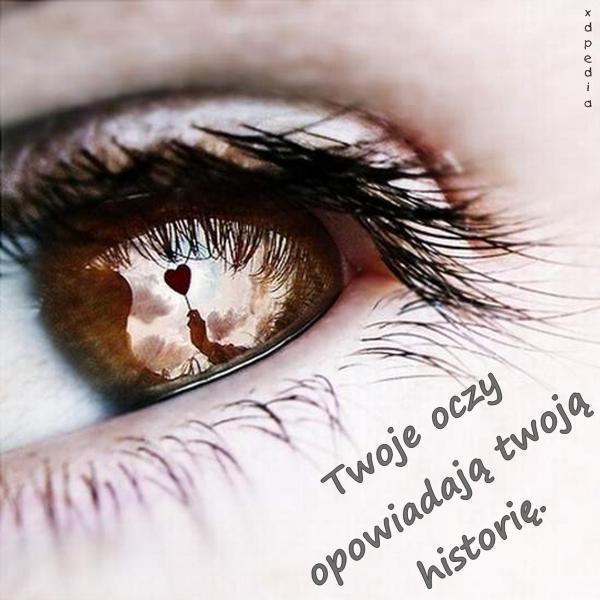 Twoje oczy opowiadają twoją historię.