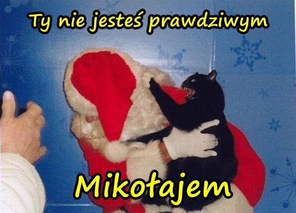 Ty nie jesteś prawdziwym Mikołajem