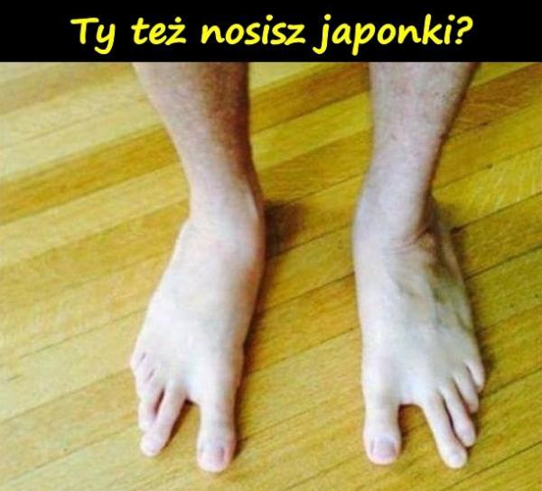 Ty też nosisz japonki?