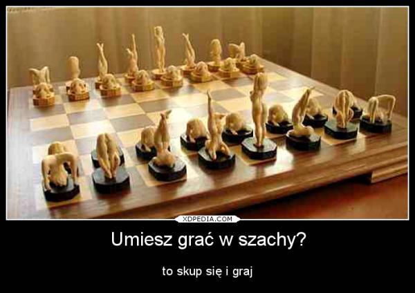 Umiesz grać w szachy? to skup się i graj