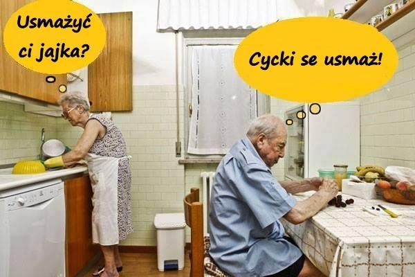 - Usmażyć ci jajka? - Cycki se usmaż!