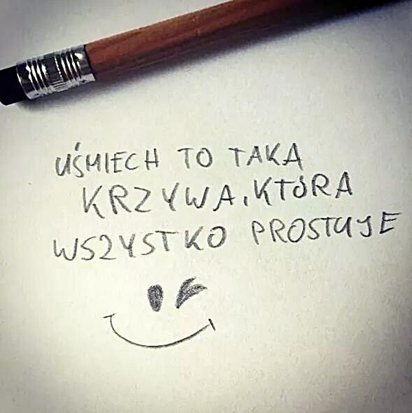 Uśmiech, to taka krzywa, która wszystko prostuje :)