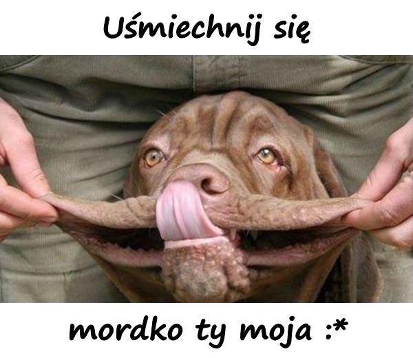 Uśmiechnij się mordko ty moja :*