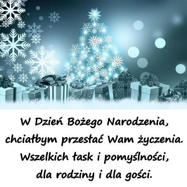 W Dzień Bożego Narodzenia, chciałbym przesłać Wam życzenia. Wszelkich łask i pomyślności, dla rodziny i dla gości.