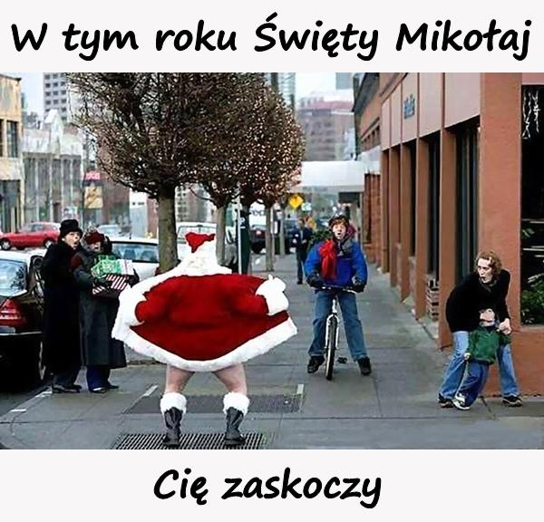 W tym roku Święty Mikołaj Cię zaskoczy