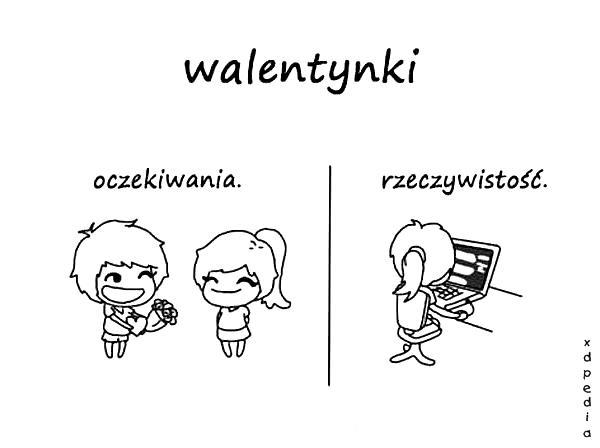 Walentynki - oczekiwania vs. rzeczywistość