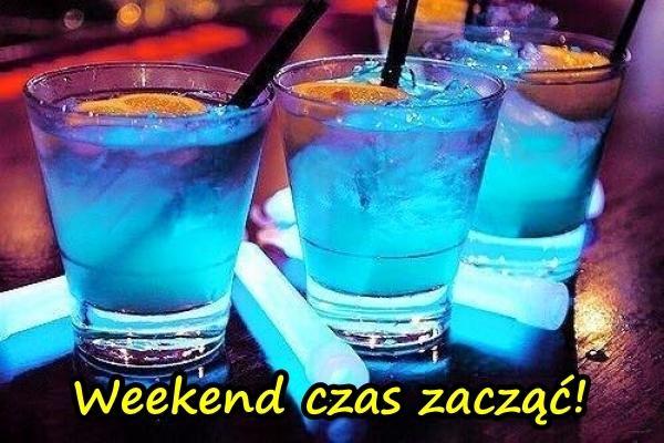 Weekend czas zacząć!