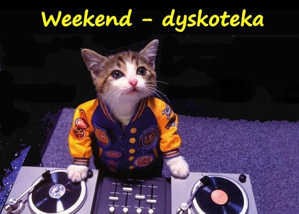 Weekend - dyskoteka