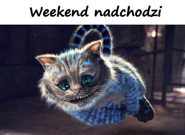 Weekend nadchodzi