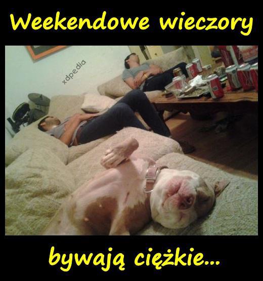 Weekendowe wieczory bywają ciężkie... Tagi: demotywator, picie, weekend, melanż, impreza, zgon, demotywatory, demot, łikend, odlot, odloty.