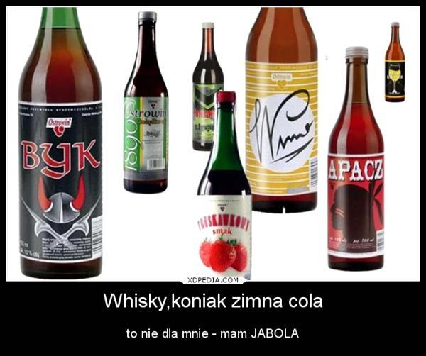 Whisky,koniak zimna cola, to nie dla mnie - mam JABOLA