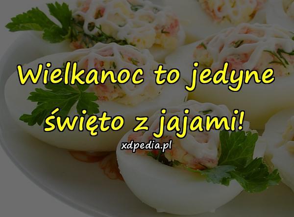 Wielkanoc to jedyne święto z jajami!