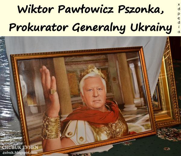 Wiktor Pawłowicz Pszonka, Prokurator Generalny Ukrainy