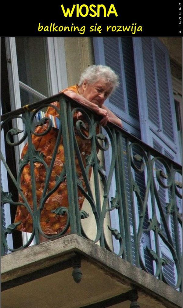 WIOSNA - balkoning się rozwija