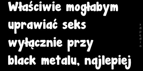 Właściwie mogłabym uprawiać seks wyłącznie przy black lu, najlepiej Tagi: memy, mem, stosunek, współżycie, kopulacja, besty, blackmetal, metal.