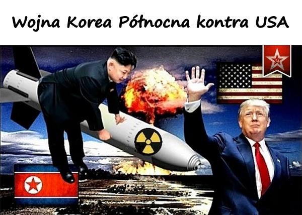 Wojna Korea Północna kontra USA
