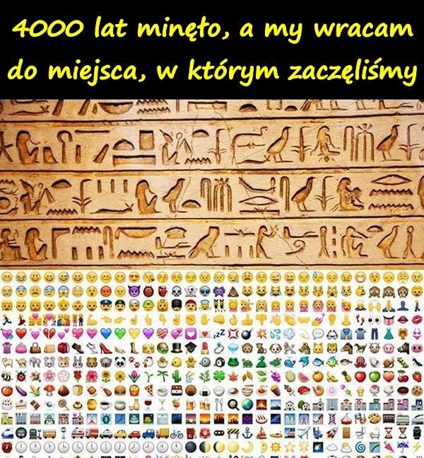 4000 lat minęło, a my wracam do miejsca, w którym zaczęliśmy.