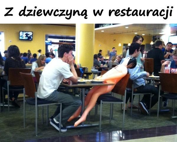 Z dziewczyną w restauracji