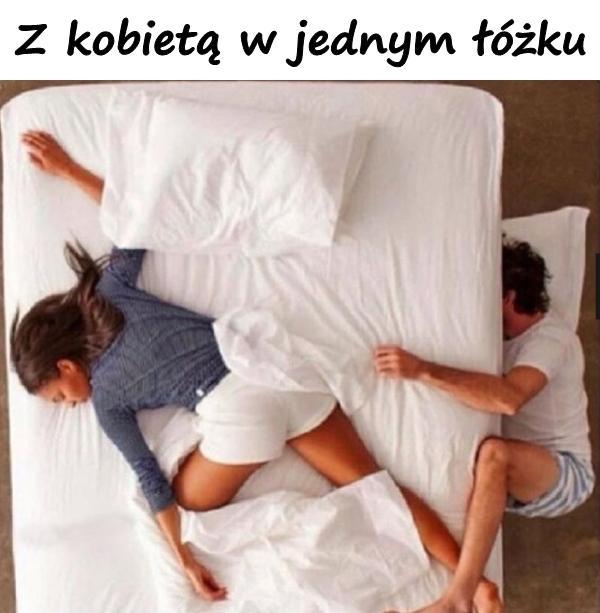 Z kobietą w jednym łóżku